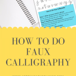 How to Do Faux Calligraphy: Step by Step Guide